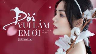 ĐỜI VUI LẮM EM ƠI (Tan Tho Remix) | Phát Hồ x JokeS Bii ft. DinhLong | Hương Ly Cover