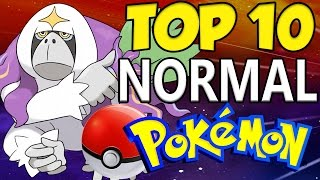 TOP 10 STRONGEST NORMAL TYPE POKEMON! Pokemon Sun and Moon Top 10 by Verlisify