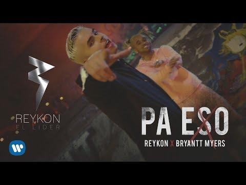 Pa' Eso - Reykon (Video)
