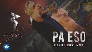 Video Pa' Eso de Reykon feat. Bryant Myers