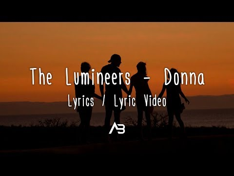 The Lumineers - Donna (Lyrics / Lyric Video)