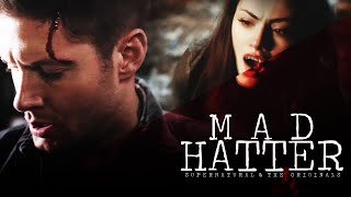 Supernatural & The Originals / Mad Hatter