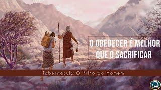 O Obedecer é melhor que o Sacrificar 18/12/2018
