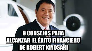 9 Consejos Para Alcanzar El Éxito Financiero De Robert Kiyosaki