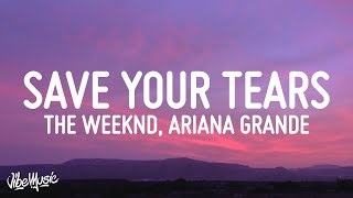 The Weeknd & Ariana Grande - Save Your Tears (Remix) (Lyrics)
