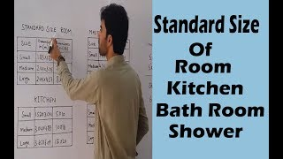 Standard size of Room , Kitchen , Bath Room & shower etc