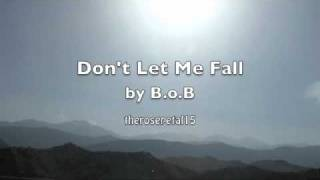 B.o.B - Don't Let Me Fall [download]