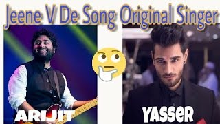 Jeene Bhi De Original Singer With Proof Arijit Singh,Yasser Desai🤔? Dil Sambhal Jaa Zara