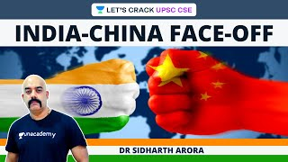 India-China Face-off: The Burning Issue | Crack UPSC CSE/IAS 2021-22 | Dr Sidharth Arora