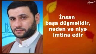 Hacı Şahin 2015 - İnsan başa düşməlidir, nədən və niyə imtina edir (yeni)