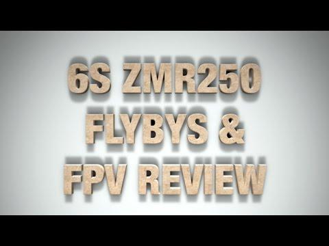 6s-zmr250-fpv-flybys--testing--reviews