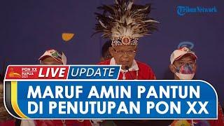 Tutup PON Papua, Ini Momen saat Maruf Amin Berpantun di Stadion Lukas Enembe: Trada Papua Tra Asik