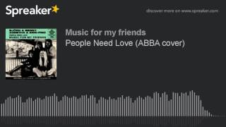 People Need Love (ABBA cover)