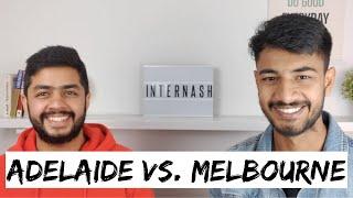Adelaide vs. Melbourne | Life of an international student in Adelaide | Internash