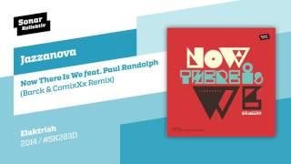 Jazzanova   Now There Is We Feat. Paul Randolph (Barck & ComixXx Remix)
