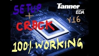 How to Download and Install Tanner EDA Tools for Windows with Crack [100% working]Only in 10 Minutes