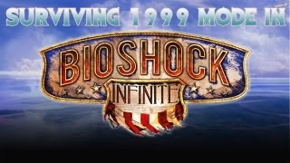 Bioshock: Infinite: How to survive 1999 Mode!