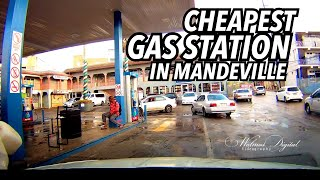 This is currently the cheapest Gas Station in Mandeville