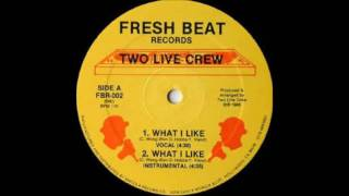 Two Live Crew What I Like