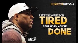 Don't STOP When You're Tired - Motivational Video (ft. Eric Thomas)