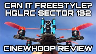 Review & Test Flight - HGLRC Sector132 3-4S FPV Racing Drone 4K CADDX Tarsier