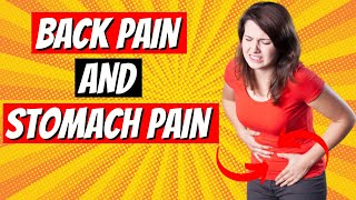 6 Causes Of Back Pain And Stomach Pain - Causes That Will Shock You