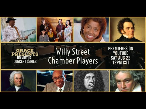 Classical music: Grace Presents HD offers a free virtual online concert by the acclaimed Willy Street Chamber Players this Saturday at noon