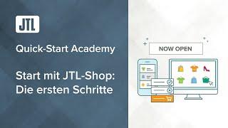 Start mit JTL Shop - Die ersten Schritte  - JTL Quick-Start Academy - Teil 7 {Webinar}