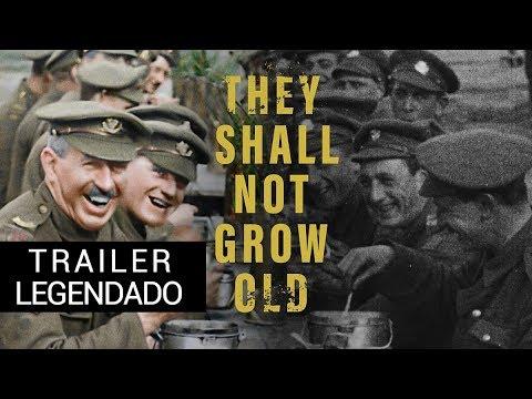 Trailer do Filme: Eles Não Envelhecerão