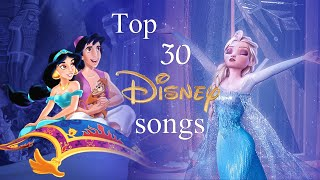 Top 30 Disney Songs [of all time] ♬