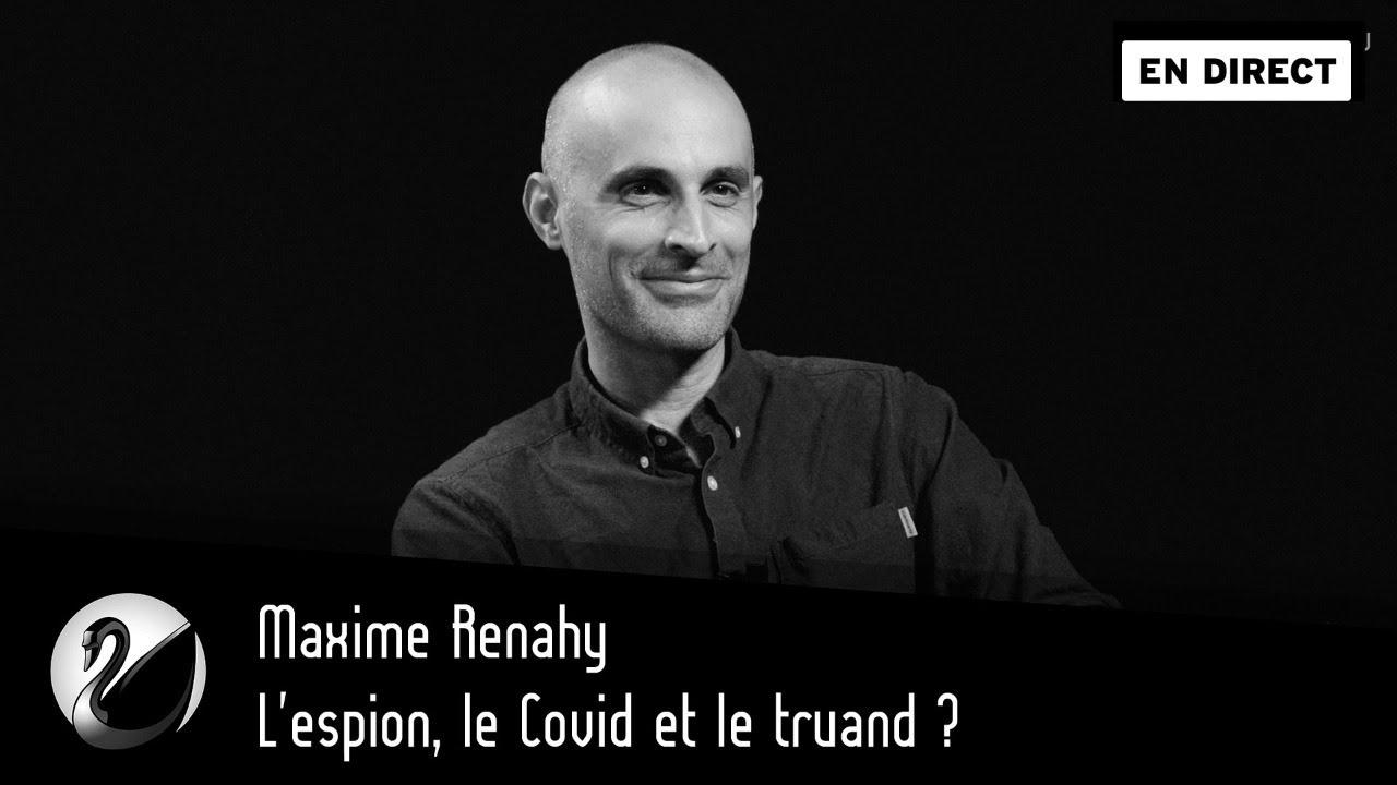 Maxime Renahy : L'espion, le Covid et le truand ?