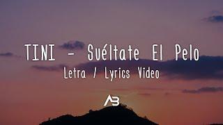 TINI   Suéltate El Pelo (Letra  Lyrics Video)