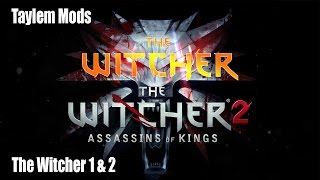 Modding the Witcher 1 and 2