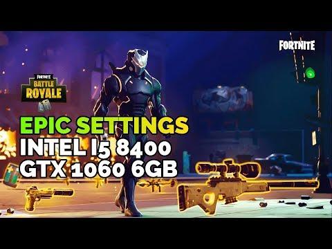 Fortnite Battle Royale - EPIC SETTINGS on GTX 1060 6GB + Intel i5