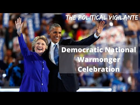 Dem Convention Celebrates Warmongers From Both Parties