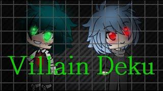 Villain Deku | ep 1 | GLMM (Gacha Life) | boku No Hero Academia