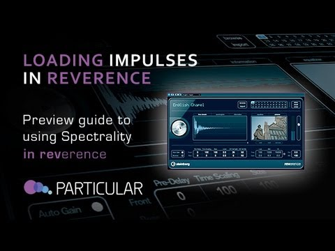 Loading Spectrality Impulses Into Cubase's Reverence Reverb – from Particluar Audio