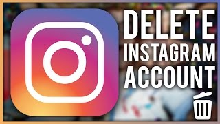 How to delete instagram account permanently delete instagram how to delete instagram account permanentlyandroidiphone 2017 ccuart Choice Image