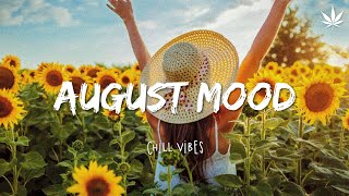August Mood - Chill vibes 🍂 English songs chill music mix