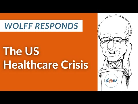 Wolff Responds: The US Healthcare Crisis