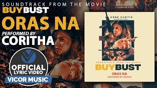 Coritha - Oras Na | Buy Bust OST [Official Lyric Video]