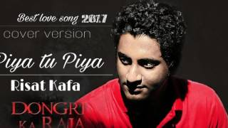 Piya Tu Piya | Arijit sing | cover | Risat kafa | male version