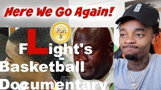 RETIRING FROM BBALL... Flight The Walking L Basketball Documentary EXPOSED Pt.2 REACTION!