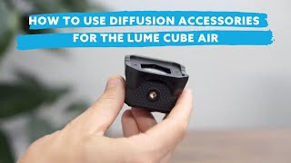 How to use Diffusion Accessories for the Lume Cube AIR