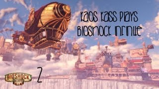 [KaosKass] Plays Bioshock Infinite ~Episode 2 - Let's Celebrate !!