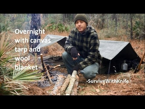 Overnight with canvas tarp and wool blanket