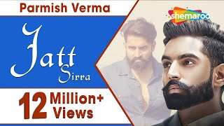Jatt Sirra Full Mp3 Parmish Verma Suri Kamboj Latest Punjabi Gana Shemaroo
