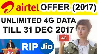 AIRTEL Offering UNLIMITED 4G DATA Till 31st DEC 2017  JIO Effect