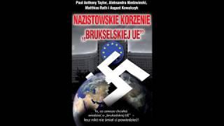 NAZISTOWSKIE KORZENIE BRUKSELSKIEJ UE PODSUMOWANIE DOWODÓW Cz 2