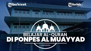 JABURAN: Pondok Pesantren Al-Muayyad, Salah Satu Pondok Tertua di Kota Solo